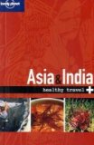 Healthy Travel: Asia & India by Lonely Planet - I carry it